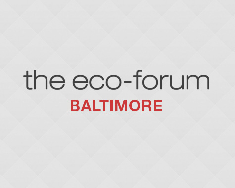The Eco Forum – Baltimore